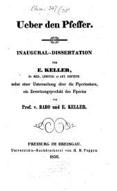 Über den Pfeffer: Inaugural-Dissertation von E. Keller nebst einer Untersuchung über die Piperinsäure, ein Zersetzungsprodukt des Piperins von Prof. v. Babo und E. Keller