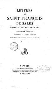 Lettres de Saint François de Sales, adressées a des gens du monde