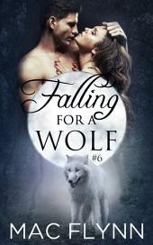 Falling For A Wolf #6 (BBW Werewolf Shifter Romance)