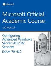 70-412 Configuring Advanced Windows Server 2012 Services R2 Lab Manual
