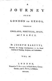 A journey from London to Genoa, through England, Portugal, Spain, and France: Volume 4
