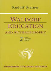 Waldorf Education and Anthroposophy 2: Twelve Public Lectures, November 19, 1922-August 30, 1924, Volume 2