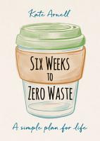 Six Weeks to Zero Waste PDF