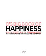 O s Big Book of Happiness  The Best of O  The Oprah Magazine PDF