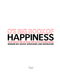 O S Big Book Of Happiness The Best Of O The Oprah Magazine Book PDF