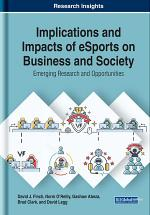 Implications and Impacts of eSports on Business and Society: Emerging Research and Opportunities