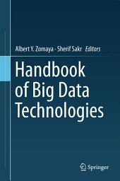 Handbook of Big Data Technologies