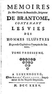 Memoires: Contenant Les Vies Des Hommes Illustres Et grands Capitaines François de son tems, Volume3