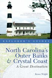 Explorer's Guide North Carolina's Outer Banks & Crystal Coast: A Great Destination (Second Edition) (Explorer's Great Destinations): Edition 2