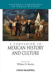 A Companion To Mexican History And Culture Book PDF