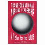 Transformational Nursing Leadership