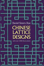 Chinese Lattice Designs