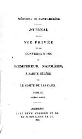 Mémorial de Sainte Hélène: journal de la vie privée et des conversations de l'Empereur Napoléon, à Sainte Hélène, Volume6