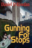 Gunning for Stops