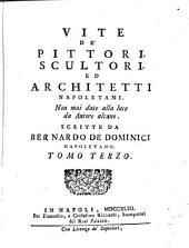 Vite de' pittori, scultori, ed architetti napoletani: Volume 3