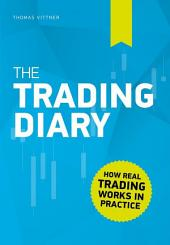 The Trading Diary: How real trading works in practice