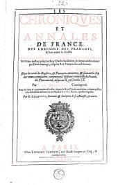 Les chroniques et annales de France, dès l'origine des Francois et leur venuë és Gaules