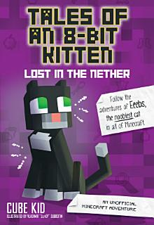 Tales of an 8 Bit Kitten  Lost in the Nether Book