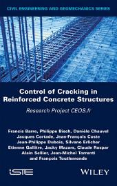 Control of Cracking in Reinforced Concrete Structures: Research Project CEOS.fr