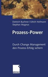 Prozess-Power: Durch Change Management den Prozesserfolg sichern