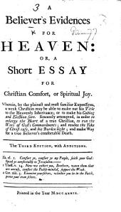 A Believer's Evidences for Heaven: or, a Short essay for Christian comfort, or spiritual joy, etc. By William Notcutt