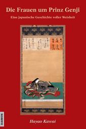 Die Frauen um Prinz Genji: Eine japanische Geschichte voller Weisheit