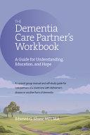 The Dementia Care Partner s Workbook