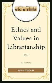 Ethics and Values in Librarianship PDF