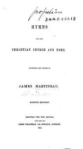 Hymns for the Christian Church and Home. Collected and edited by J. Martineau. Eighth edition. Few MS. notes