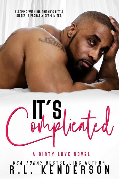 It's Complicated (Dirty Love #5)