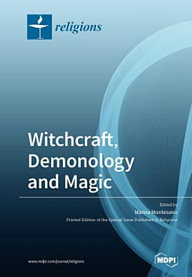 Witchcraft  Demonology and Magic PDF