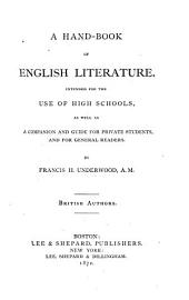 A Hand-book of English Literature, Intended for the Use of High Schools, as Well as a Companion and Guide for Private Students, and for General Readers