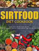 The Everything Sirtfood Diet Cookbook