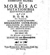 Dissertatio politica De morbis ac mutationibus rerum publicarum