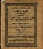 Pars generalis musicæ ... sub præsidis Christiani Gueinzj ... disquisitioni subjecta, à Georgio Wolff, etc