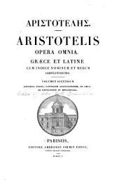 Opera omnia: Ethica. Naturalis auscultationis. De coelo. De generatione ei metaphysica
