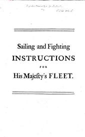 Sailing and Fighting Instructions for His Majesty's Fleet