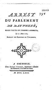 Arrest du Parlement de Dauphiné, rendu toutes les Chambres assemblées, le 21 mars 1763. Extrait des registres du Parlement