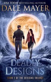 Deadly Designs (YA Urban fantasy Book 2): Book 2 in the Design Series