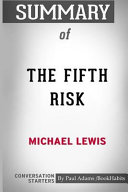 Summary of the Fifth Risk by Michael Lewis: Conversation Starters