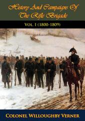 History And Campaigns Of The Rifle Brigade Vol. I (1800-1809)