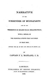 Narrative of the surrender of Buonaparte and of his residence on board H.M.S. Bellerophon: with a detail of the principal events that occured in that ship, between the 24th of May and the 8th of August, 1815