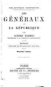 Les généraux de la République: Ouvrage illustré de 35 gravures sur bois
