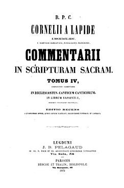Commentarii in Scripturam Sacram  In Ecclesiasten  Canticum canticorum  in librum Sapientiae PDF