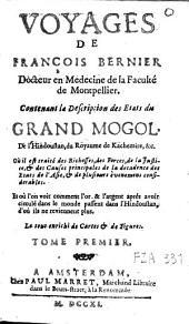 Voyages de François Bernier: contenant la description des Etats du Grand Mogol, Volume1