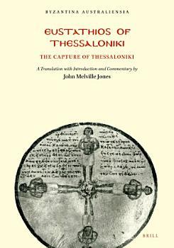 Eustathios of Thessaloniki  The Capture of Thessaloniki PDF