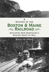 A History of the Boston   Maine Railroad PDF