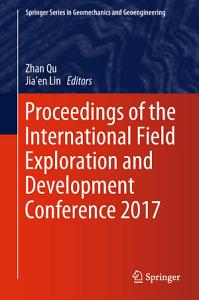 Proceedings of the International Field Exploration and Development Conference 2017 PDF