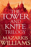 The Tower and Knife Trilogy PDF