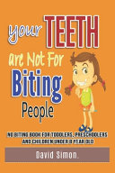 Your Teeth Are Not For Biting People No Biting Book for Toddlers  Preschoolers and Children Under 8 Year Old